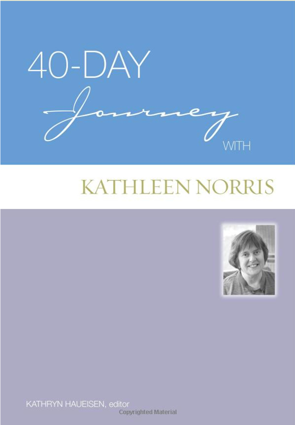 40-Day Journey with Kathleen Norris  By Kathleen Norris; Edited by Kathryn M. Haueisen