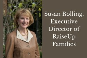 Susan Bolling, Executive Director of Raise Up Families