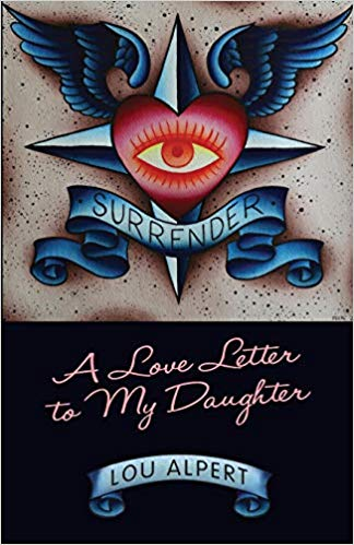 Lou Alpert - Surrender -A Love Letter to My Daughter